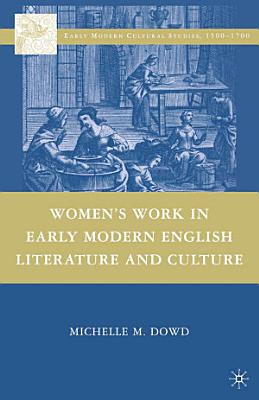 Women s Work in Early Modern English Literature and Culture