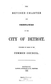 The Revised Charter and Ordinances of the City of Detroit, Published by Order of Common Council