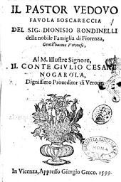 Il pastor vedouo fauola boscareccia del sig. Dionisio Rondinelli della nobile famiglia di Fiorenza, ..