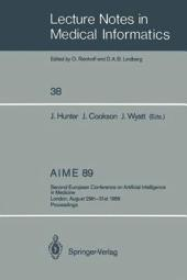 AIME 89: Second European Conference on Artificial Intelligence in Medicine, London, August 29th–31st 1989. Proceedings
