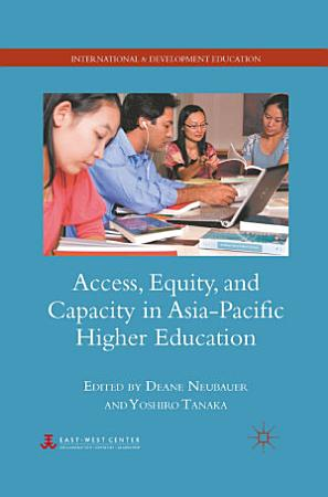 Access  Equity  and Capacity in Asia Pacific Higher Education PDF