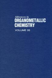 Advances in Organometallic Chemistry: Volume 35