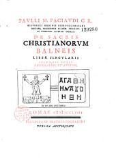 Paulli M. Paciaudi... De sacris Christianorum balneis...