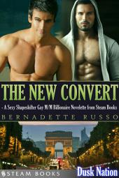 The New Convert - A Sexy Shapeshifter Gay M/M Billionaire Novelette from Steam Books
