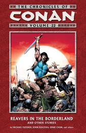 Chronicles of Conan Volume 22: Reavers in the Borderland and Other Stories: Volume 22, Issues 168-173
