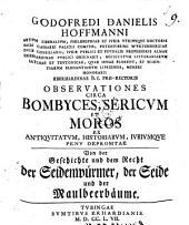 Godofredi Danielis Hoffmanni ... Observationes circa bombyces, sericum et moros, ex antiquitatum, historiarum juriumque penu depromptae: Volume 9