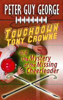 Touchdown Tony Crowne and the Mystery of the Missing Cheerleader PDF