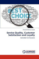 Service Quality, Customer Satisfaction and Loyalty