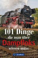 101 Dinge  die man   ber Dampfloks wissen muss PDF