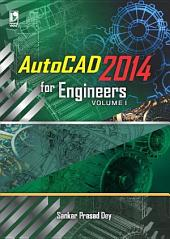 Autocad 2014 for Engineers Volume 1 (For Polytechnic Student)