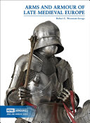 Arms and Armour of Late Medieval Europe