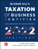 McGraw Hill's Taxation of Business Entities 2022 Edition
