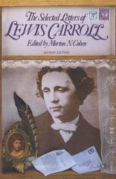 The Selected Letters of Lewis Carroll: Edition 2