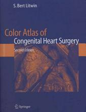 Color Atlas of Congenital Heart Surgery: Edition 2