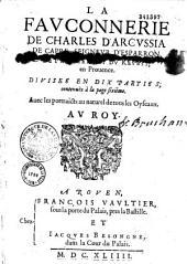 La Fauconnerie de Charles d'Arcussia de Capre, seigneur d'Esparron... Au Roy...