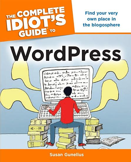 The Complete Idiot s Guide to WordPress PDF