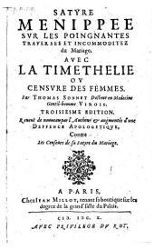 Satyre Menippee sur les poignantes traverses et incommoditez du Mariage, avec La Timethelie ou Censure des femmes