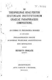 De Theophilinae quae fertur Iustiniani institutionum Graecae paraphraseos compositione