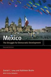 Mexico: The Struggle for Democratic Development, Edition 2