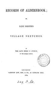 Records of Alderbrook; or, Fanny Forester's village sketches