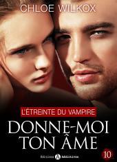 Donne-moi ton âme - 10: L'étreinte du vampire