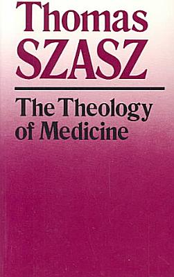 The Theology of Medicine PDF
