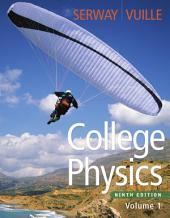 College Physics: Volume 1, Edition 9