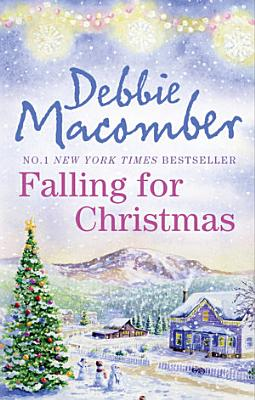 Falling for Christmas  A Cedar Cove Christmas   Call Me Mrs  Miracle PDF