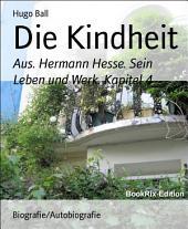 Die Kindheit: Aus. Hermann Hesse. Sein Leben und Werk. Kapitel 4