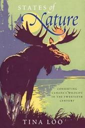 States of Nature: Conserving Canada's Wildlife in the Twentieth Century