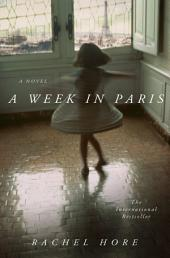 A Week in Paris: A Novel