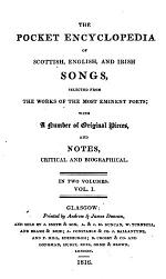 The pocket encyclopedia of Scottish, English, and Irish songs, selected from the works of the most eminent poets; with original pieces, and notes