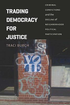 Trading Democracy for Justice