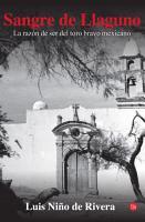 Sangre de Llaguno  La raz  n de ser del toro bravo mexicano PDF