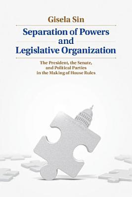 Separation of Powers and Legislative Organization PDF
