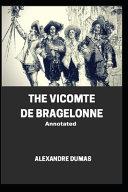 The Vicomte De Bragelonne Annotated