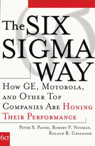 The Six Sigma Way  How GE  Motorola  and Other Top Companies are Honing Their Performance PDF