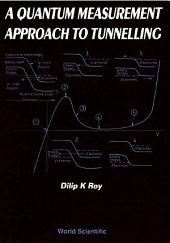 Quantum Measurement Approach To Tunnelling, A: Tunnelling By Quantum Measurement