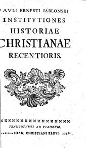 Pavli Ernesti Iablonski Institvtiones Historiae Christianae Recentioris