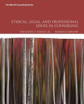 Ethical, Legal, and Professional Issues in Counseling: Edition 5