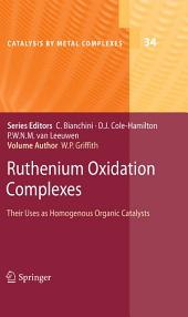 Ruthenium Oxidation Complexes: Their Uses as Homogenous Organic Catalysts