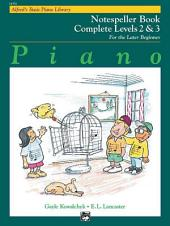 Alfred's Basic Piano Course: Notespeller Book Complete 2 & 3