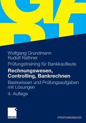 Rechnungswesen, Controlling, Bankrechnen: Prüfungsaufgaben mit Lösungen, Ausgabe 4