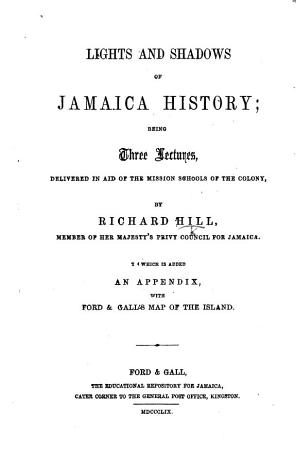 Lights and Shadows of Jamaica History     Three lectures      To which is added an appendix  with     map  etc PDF