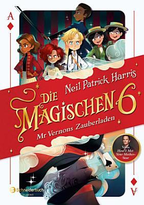 Die Magischen Sechs   Mr Vernons Zauberladen PDF
