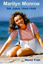 Marilyn Monroe   Die Jahre 1944 1948 PDF