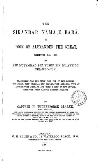 The Sikandar N  ama  E Bara   Or  Book of Alexander the Great  Written A D  1200 PDF