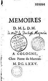 Mémoires D. M. L. D. M. [de Mme la duchesse de Mazarin]