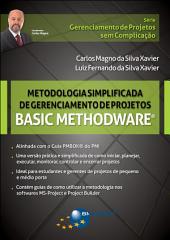 Metodologia Simplificada de Gerenciamento de Projetos: Basic Methodware