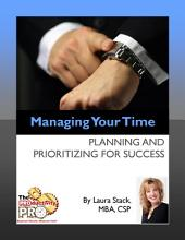 Managing Your Time: Planning and Prioritizing for Success